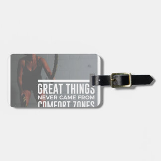 Great Things Never Came From Comfort Zones Luggage Tag