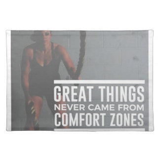 Great Things Never Came From Comfort Zones Placemat