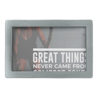 Great Things Never Came From Comfort Zones Rectangular Belt Buckle