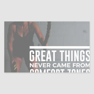 Great Things Never Came From Comfort Zones Rectangular Sticker