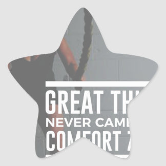 Great Things Never Came From Comfort Zones Star Sticker