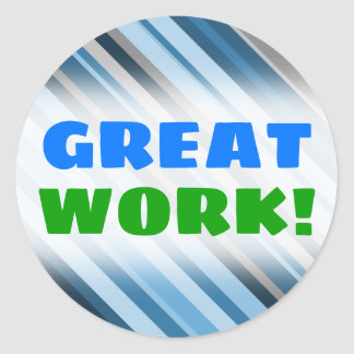 """""""GREAT WORK!"""" + Blue and Grey Stripes Sticker"""