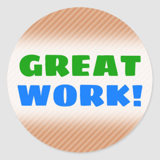 """GREAT WORK!"" + Light Brown & Tan Stripes Pattern Classic Round Sticker"