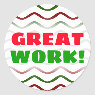"""GREAT WORK!"" + Red & Green Wavy Lines Pattern Classic Round Sticker"
