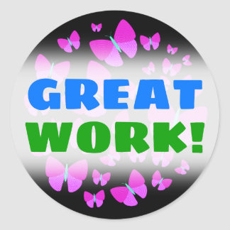 """GREAT WORK!"" + Swarm of Artistic Butterflies Classic Round Sticker"