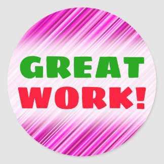 """GREAT WORK!"" + Thin Pink & Magenta Lines Pattern Classic Round Sticker"