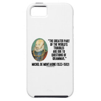 Greater Part World's Troubles Questions Of Grammar iPhone 5 Covers