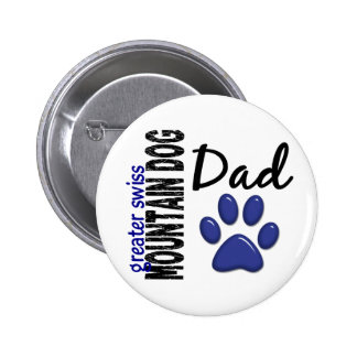 Greater Swiss Mountain Dog Dad 2 Pin