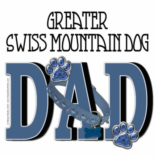 Greater Swiss Mountain Dog DAD Acrylic Cut Outs