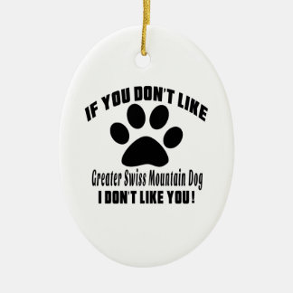 Greater Swiss Mountain Dog Don't Like Designs Ceramic Oval Decoration
