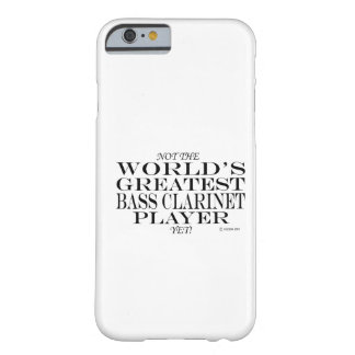 Greatest Bass Clarinet Player Yet Barely There iPhone 6 Case