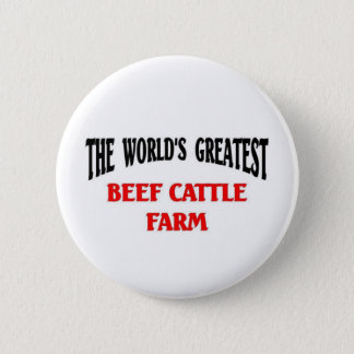 Greatest Beef Cattle Farm 6 Cm Round Badge