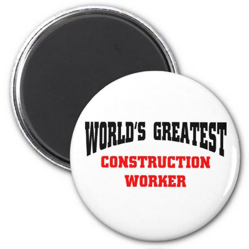 Greatest Construction Worker Magnets