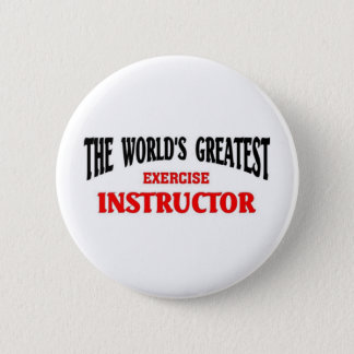 Greatest Exercise Instructor 6 Cm Round Badge