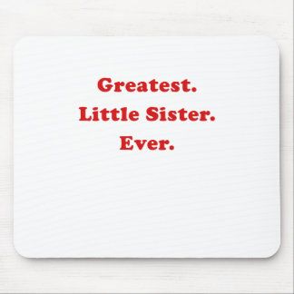 Greatest Little Sister Ever Mousepad