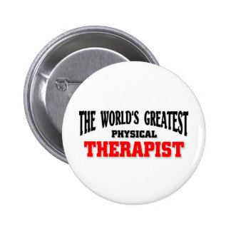 Greatest Physical Therapist Pinback Button