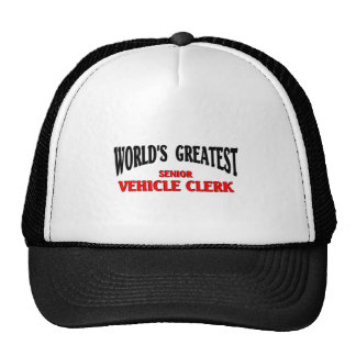 Greatest Senior Vehicle Clerk Hats