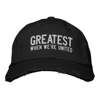 GREATEST WHEN WE'RE UNITED EMBROIDERED HAT