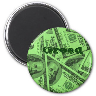 Greed and money 6 cm round magnet