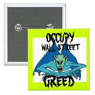 GREED IS AN  EVIL THING POLITICAL  BUTTON