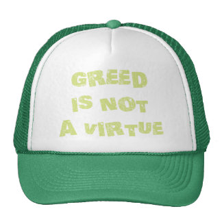 GREED is NOT a Virtue Hat