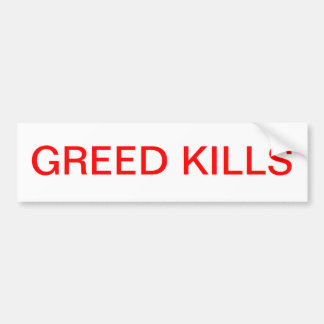 Greed Kills . Bumper Sticker