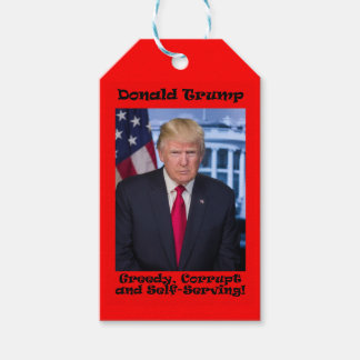 Greedy Corrupt And Self-Serving - Anti Trump Gift Tags