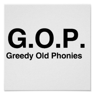 Greedy Old Phonies.png Posters