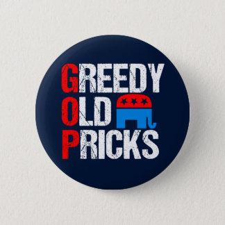 Greedy Old Pricks Funny Anti GOP 6 Cm Round Badge