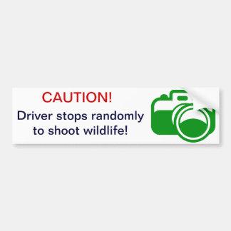 Green Caution! Driver stops randomly to shoot wild Bumper Sticker