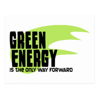 Green Energy is the Only Way Forward Postcard