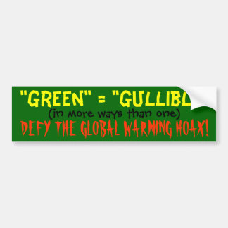 """Green"" equals ""gullible"" Bumper Sticker"
