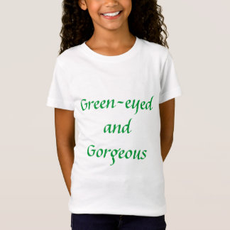 Green-eyed and Gorgeous T-Shirt