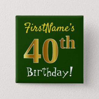 Green, Faux Gold 40th Birthday, With Custom Name 15 Cm Square Badge