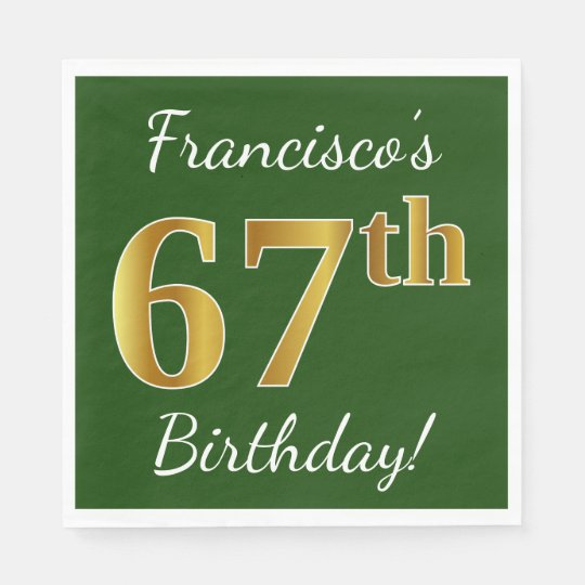 Green, Faux Gold 67th Birthday + Custom Name Disposable Serviette