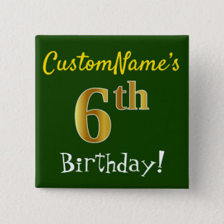 Green, Faux Gold 6th Birthday, With Custom Name 15 Cm Square Badge