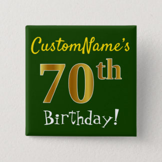 Green, Faux Gold 70th Birthday, With Custom Name 15 Cm Square Badge