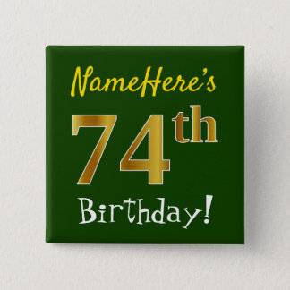 Green, Faux Gold 74th Birthday, With Custom Name 15 Cm Square Badge
