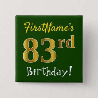 Green, Faux Gold 83rd Birthday, With Custom Name 15 Cm Square Badge