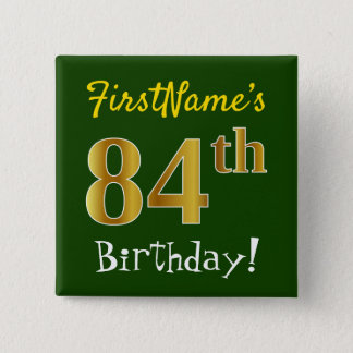 Green, Faux Gold 84th Birthday, With Custom Name 15 Cm Square Badge