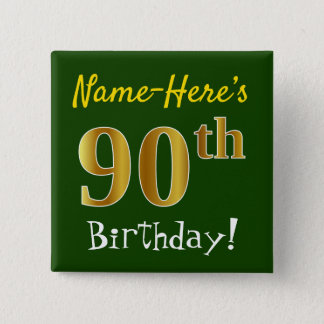 Green, Faux Gold 90th Birthday, With Custom Name 15 Cm Square Badge