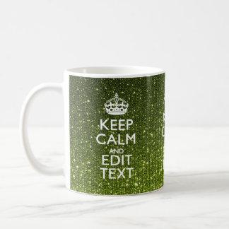 Green Glamour Keep Calm Your Text Coffee Mug