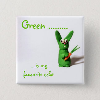 Green ........., .....is my favourite color 15 cm square badge