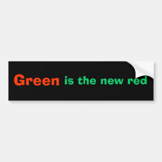 Green, is the new red bumper sticker