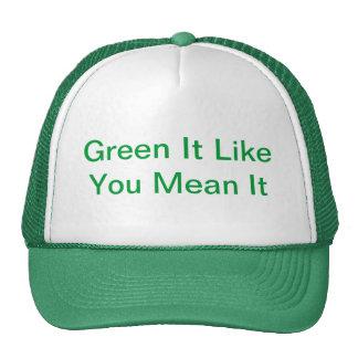 Green It Like You Mean It Hat