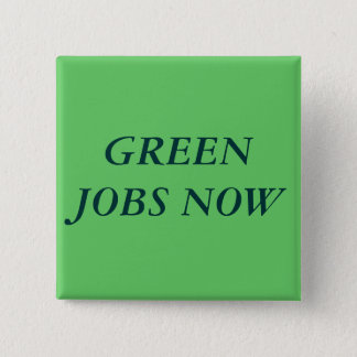 GREEN JOBS NOW 15 CM SQUARE BADGE