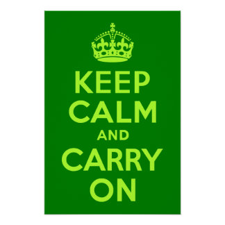 Green Keep Calm and Carry On Poster