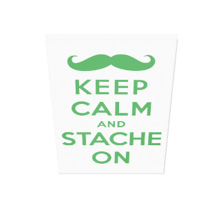 Green keep calm and stache on canvas print