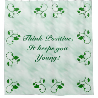 Green Leaves Think Positive It Keeps You Young Shower Curtain
