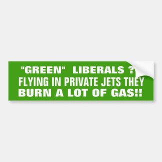 GREEN LIBERALS IN PRIVATE JETS BURN A LOT OF GAS! CAR BUMPER STICKER